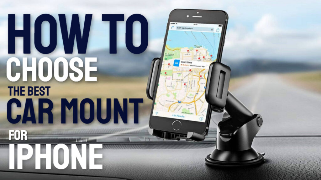 how to choose the best car mount for iphone